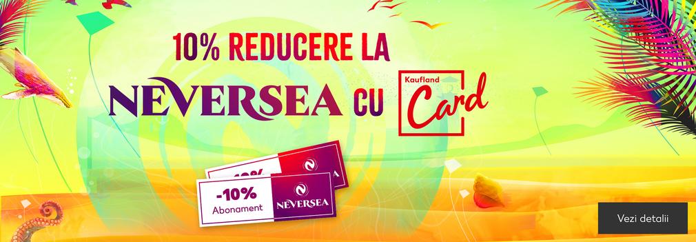 Kaufland Card - reducere la Neversea