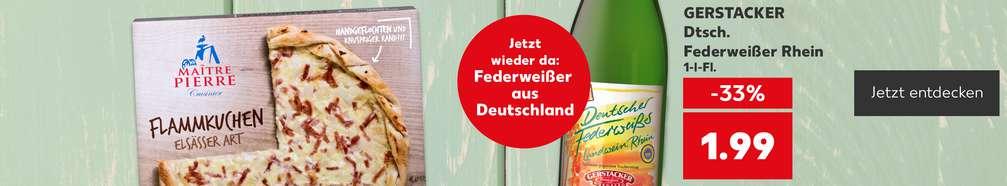 Produktabbildungen: GERSTACKER Dtsch. Federweißer Rhein, 1-l-Fl., -33 %, 1.99 Euro, MAÎTRE PIERRE Flammkuchen; Störer: Jetzt wieder da: Federweißer aus Deutschland