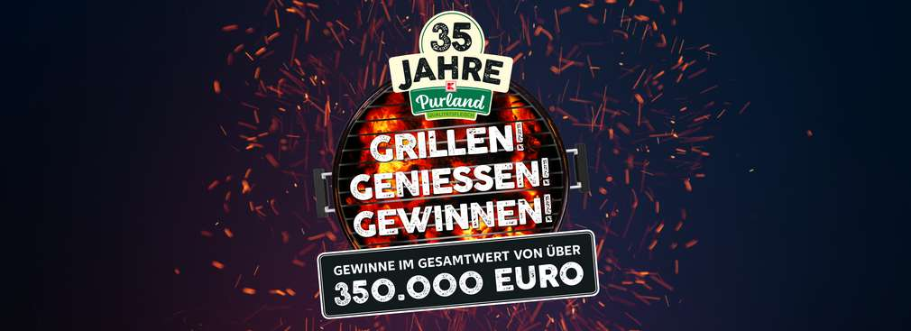 35 Jahre K-Purland; Grillen! Genießen! Gewinnen!; Gewinne im Gesamtwert von über 350.000 Euro
