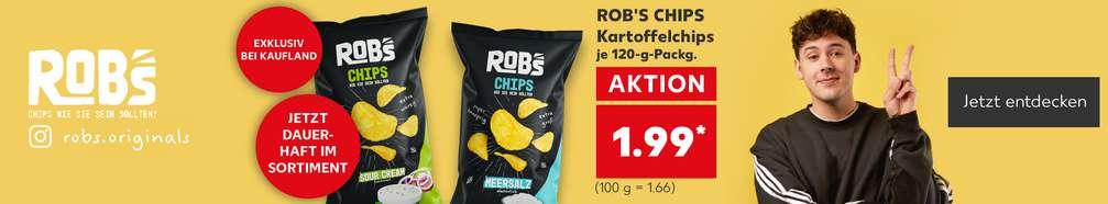 zwei versch. Sorten ROB'S CHIPS Kartoffelchips je 120-g-Packg., AKTION, für 1.99 Euro* (100 g = 1.66 Euro); Störer: Jetzt dauerhaft im Sortiment; Störer: Exklusiv bei Kaufland; Schriftzug links: ROB'S – Chips wie sie sein sollten!; Person rechts: Crispyrob; Instagram-Logo und Hinweis: robs.originals; Button: Jetzt entdecken