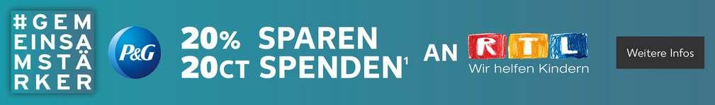 Schriftzug: 20% sparen, 20 Cent spenden an RTL – Wir helfen Kindern, #Gemeinsamstärker; Logo: P&G, Button: Weitere Infos