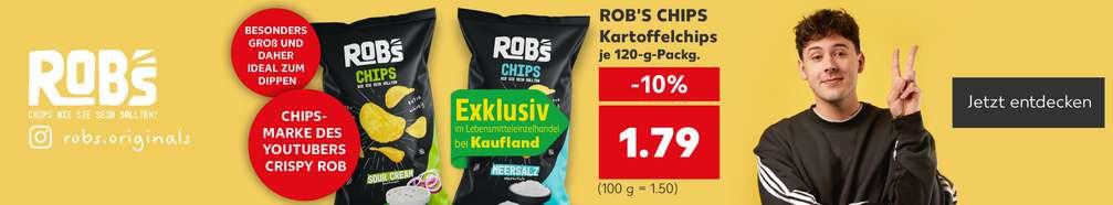 Produktabbildung: versch. Sorten ROB'S CHIPS Kartoffelchips je 120-g-Packg., -10 %, 1.79 Euro (100 g = 1.50 Euro); Störer: Exklusiv im Lebensmitteleinzelhandel bei Kaufland; Störer: Besonders groß und daher ideal zum Dippen; Störer: Chips-Marke des YouTubers Crispy Rob; links Schriftzug: ROB'S – Chips wie sie sein sollten! Instagram-Logo: robs.originals; Personenabbildung: Crispyrob
