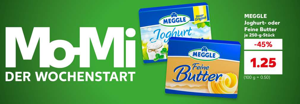 Produktabbildung: versch. Sorten MEGGLE Joghurt- oder Feine Butter, je 250-g-Stück, -45 %, 1.25 Euro (100 g = 0.50 Euro); Schriftzug links: Mo-Mi – der Wochenstart