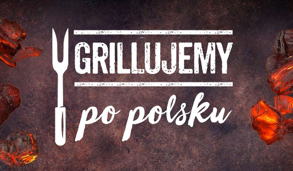 Grillujemy po polsku